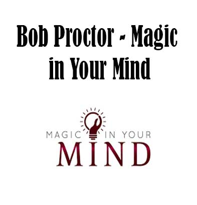 Bob Proctor - Magic in Your Mind, Magic in Your Mind download. And, Magic in Your Mind Free. Then, Magic in Your Mind groupbuy. Magic in Your Mind review, Bob Proctor Author